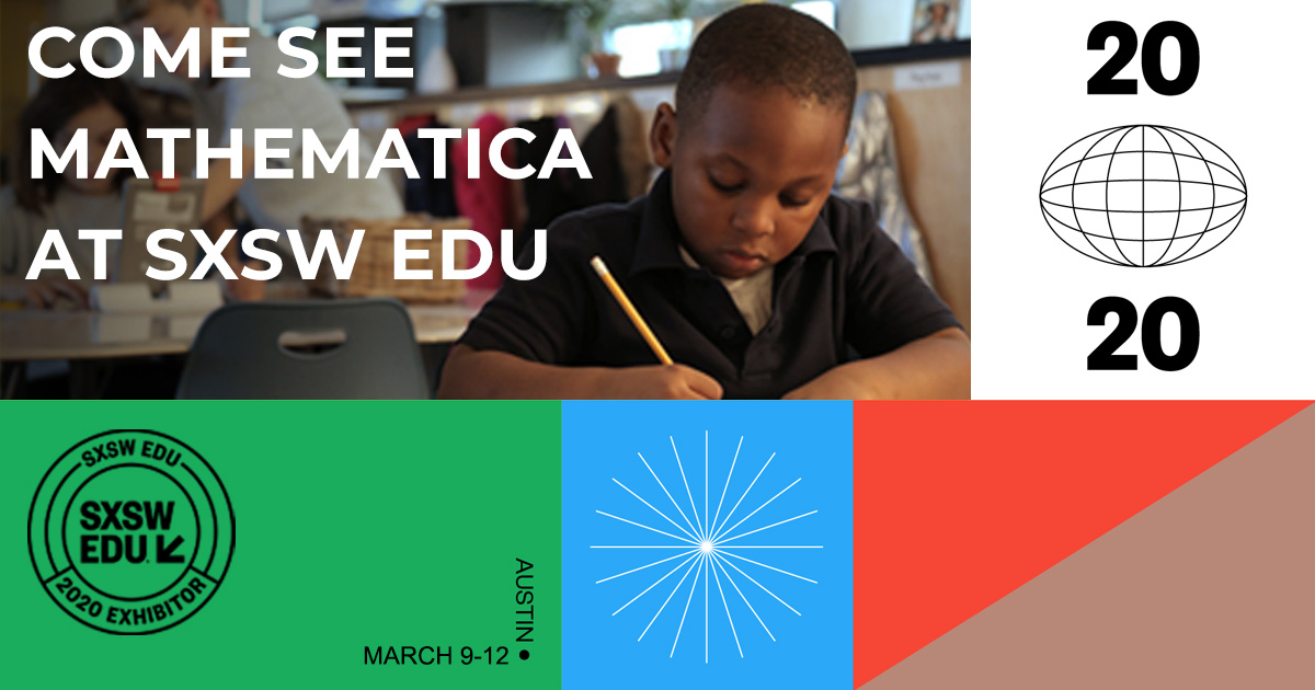 Come See Mathematica at SXSW EDU