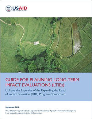 Guide for Planning Long-Term Impact Evaluations (LTIEs): Using the Expertise of the Expanding the Reach of Impact Evaluation (ERIE) Program Consortium