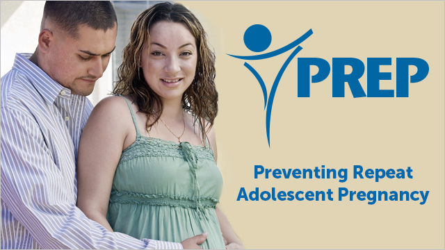 Preventing Repeat Adolescent Pregnancy (PREP)