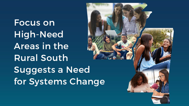 Focus on High-Need Areas in the Rural South Suggests a Need for Systems Change